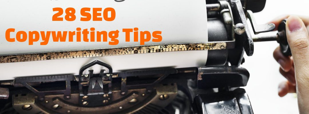 28 SEO Copywriting Tips For Better Rankings